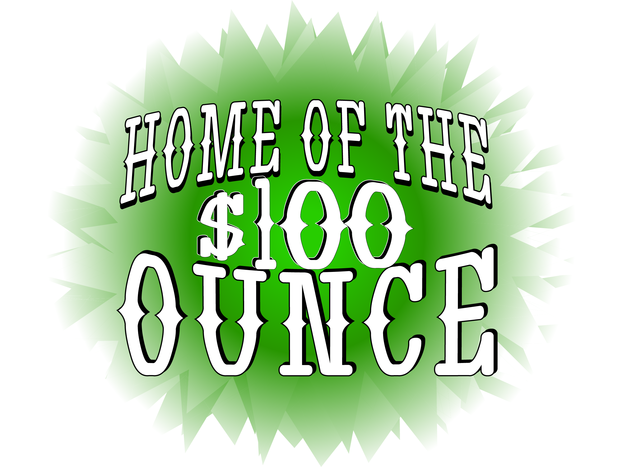 Home of the $100 ounce