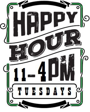 Happy Hour Tuesdays 11-4pm